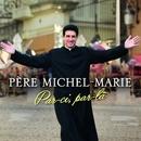 Par-ci, par-là/Père Michel-Marie