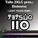Light Years Away/Talla 2XLC presents Diskomo