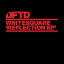 Reflection EP/Whitesquare
