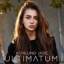 Ultimatum/Ashlund Jade