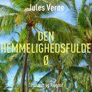 Den hemmelighedsfulde ø (uforkortet)/Jules Verne