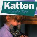 Katten - hedder Tiger (uforkortet)/Grete Sonne