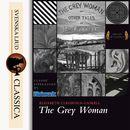 The Grey Woman (unabridged)/Elizabeth Cleghorn Gaskell