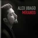 Míranos/Alex Ubago