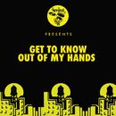 Out Of My Hands/Get To Know