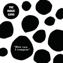 How Can I Compete/The Magic Gang