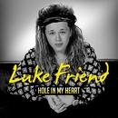 Hole in My Heart/Luke Friend
