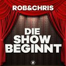 Die Show beginnt/Rob & Chris