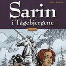 Sarin i Tågebjergene - Sarin 4 (uforkortet)/Benni Bødker