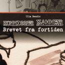 Brevet fra fortiden - Kommissær Hammer (uforkortet)/Ulla Bendix