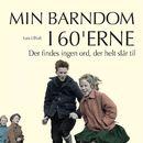 Der findes ingen ord, der helt slår til - Min barndom i 60'erne (uforkortet)/Lars Lilholt