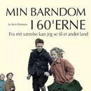 Fra mit værelse kan jeg se til et andet land - Min barndom i 60'erne (uforkortet)/Jes Stein Pedersen