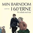 På indkøb med mor - Min barndom i 60'erne (uforkortet)/Camilla Plum