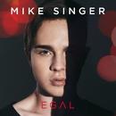 Egal/Mike Singer