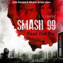Dead End Bar - Smash99, Folge 5 (Ungekürzt)/J. S. Frank