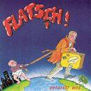 Greatest Hits/Flatsch