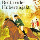 Britta rider Hubertusjakt (oförkortat)/Lisbeth Pahnke