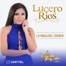 La mala del cuento/Lucero Ríos