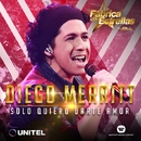 Sólo quiero darte amor/Diego Merritt