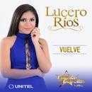Vuelve/Lucero Ríos