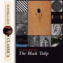 The Black Tulip (unabridged)/Alexandre Dumas