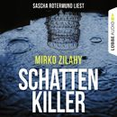Schattenkiller/Mirko Zilahy