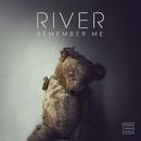 Remember Me/River