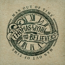 Man Out Of Time/Thomas Wynn & The Believers