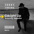 Caught Up (feat. Yasmeen) [Remixes]/Sonny Fodera