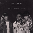 Cave Me In/Gallant x Tablo x Eric Nam