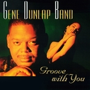 Groove With You/Gene Dunlap Band
