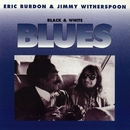 Black & White Blues/Eric Burdon & Jimmy Witherspoon