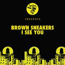I See You (Original Mix)/Brown Sneakers