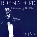 Discovering the Blues (Live)/Robben Ford