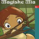 Magiske Mia - Magiske Mia 1 (uforkortet)/Dorte Roholte