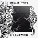 Bones (Lessnoise Remix)/Roland Leesker