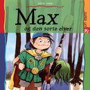 Max og den sorte elver (uforkortet)/Grete Sonne