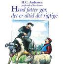 Hvad fatter gør, det er altid det rigtige (uforkortet)/H. C. Andersen, Jørn Jensen