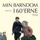 På vej - Min barndom i 60'erne (uforkortet)/Mogens Blom
