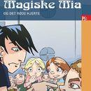 Magiske Mia og det røde hjerte - Magiske Mia 2 (uforkortet)/Dorte Roholte