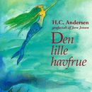 Den lille havfrue (uforkortet)/H. C. Andersen, Jørn Jensen