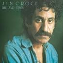 Life & Times/Jim Croce