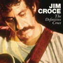 The Definitive Croce/Jim Croce