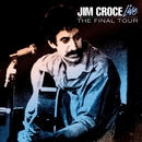 Live - The Final Tour/Jim Croce