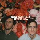 Keep It Low/Generationals