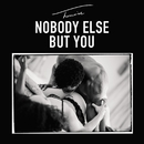 Nobody Else But You/Trey Songz