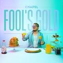 Fool's Gold/Chapel