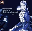 """""""ClassicaLoid"""" presents ORIGINAL CLASSICAL MUSIC No.2 -アニメ『クラシカロイド』で""""ムジーク""""となった『クラシック音楽』を原曲で聴いてみる 第二集-"""
