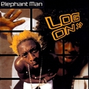 Log On/Elephant Man