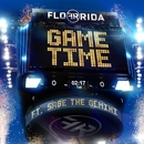 Game Time (feat. Sage The Gemini)/Flo Rida